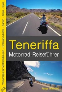 Motorrad-Reiseführer Teneriffa, Reiseführer, Kanaren, Tenerife