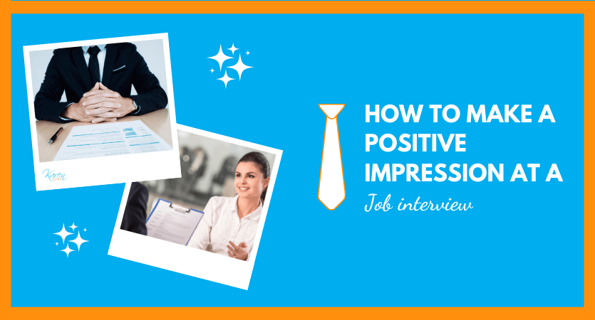 How to make a positive impression at a job interview