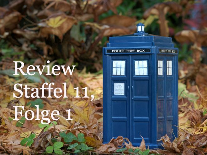 Doctor Who Staffel 11 Folge 1 Review