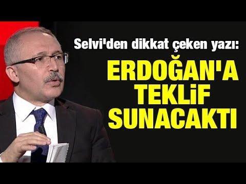 Abdulkadir Selvi'den dikkat çeken yazı: Erdoğan'a teklif sunacaktı