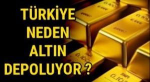 Türkiye neden altın depoluyor dolar ne olacak