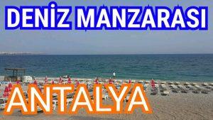 Antalya Deniz Manzarası - Konyaaltı Plajı - Holiday in Antalya Tatil Gezi