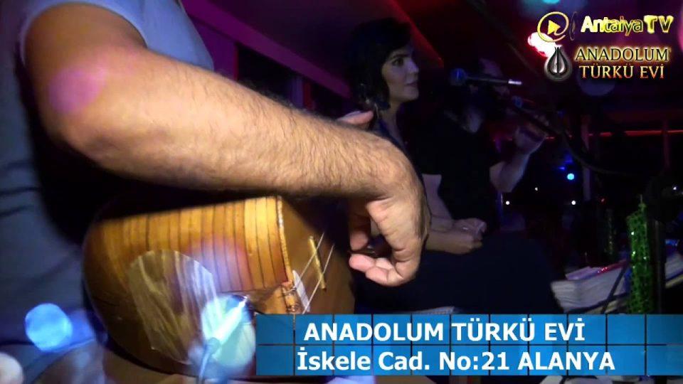 Anadolum Türkü Evi – Alanya Türkü Barlar – Alanya Türkü Evi – Türkü Bar Türkü Evleri