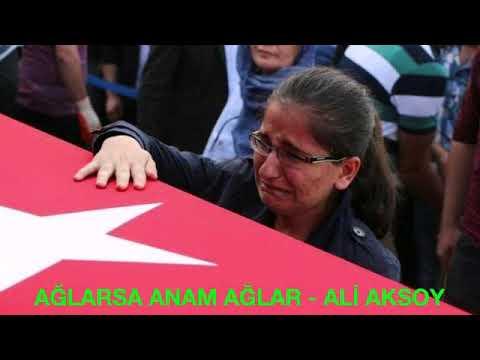 Ağlarsa Anam Ağlar - Ali Aksoy