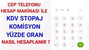 Cep Telefonu Hesap Makinesi ile KDV Stopaj Komisyon Yüzde ve Oran Nasıl Hesaplanır ?