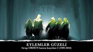 """EYLEMLER GÜZELİ -Grup ORHUN & Ali Aksoy - """"Hatıra Kayıtlar-2"""" (1999-2016)"""
