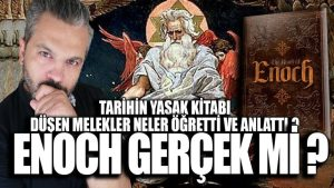 Enoch kitabının tılsımı düşmüş meleklerin anlattıkları gerçek mi ?