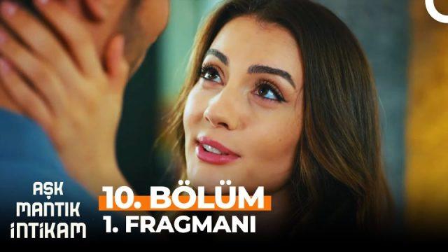 Aşk Mantık İntikam 10. Bölüm 1. Fragmanı Full İzle