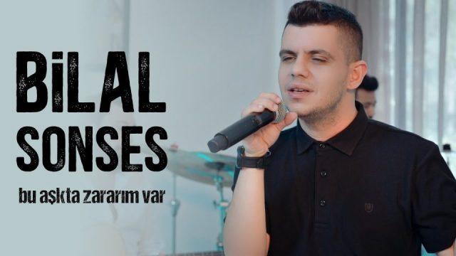 Bilal SONSES Bu Aşkta Zararım Var Şarkı Sözleri