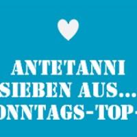 Sonntags Top 7 #70 | antetanni sagt was