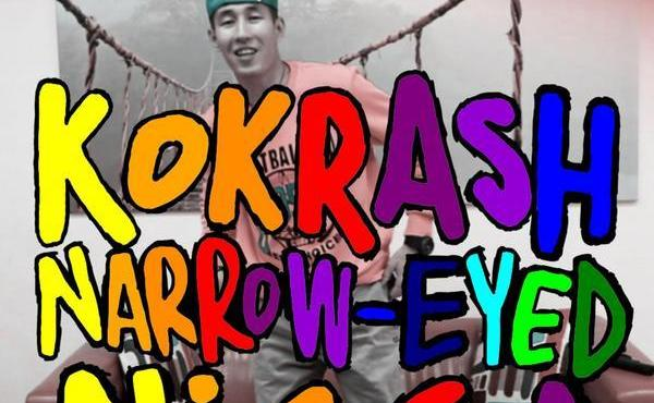 Kokrash «Narrow-eyed nigga»