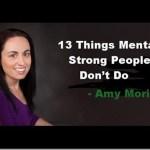 13 πράγματα που δεν κάνουν οι πραγματικά ισχυρές προσωπικότητες