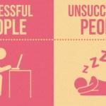 15 πράγματα που κάνουν οι επιτυχημένοι άνθρωποι και 15 οι αποτυχημένοι
