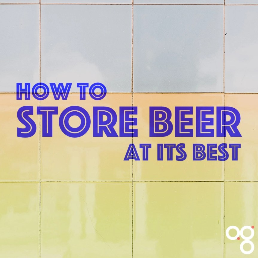 how to store beer at its best