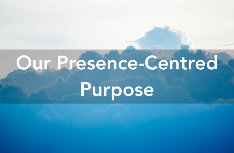 Presence-Centred