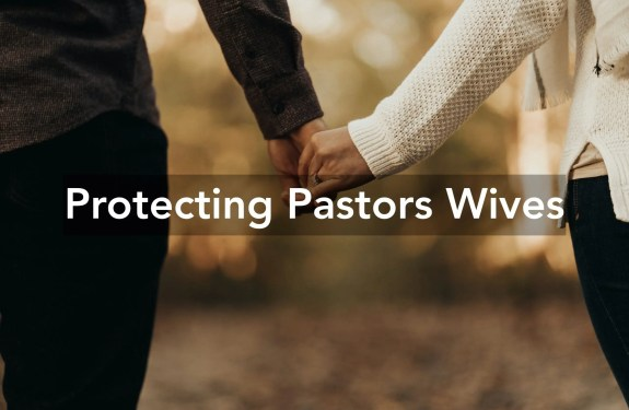 Protecting Pastors Wives