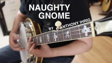 Naughty Gnome - A banjo original by Anthony Ihrig