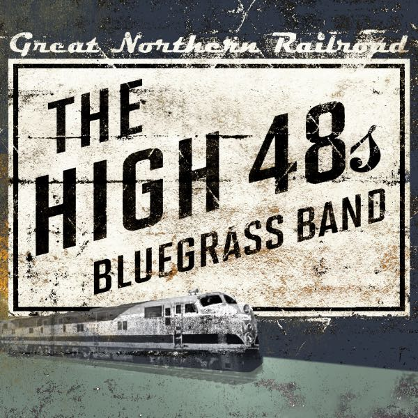 The High 48s - Great Northern Railroad Album Cover