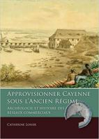 Cayenne and the transatlantic world-economy. From interdependence to commercial self-organization?