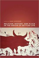 """""""History Making"""" and the Problem of Religion in the Neolithic"""