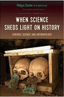 Historical Forensics: The use of Medicine and Forensic principles in Bioarchaeological and Historic Research.