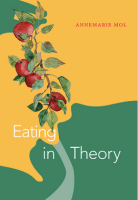Rethinking Subjects of Theory through Situated Matters of Eating