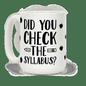 """""""Did you check the syllabus"""" coffee mug"""