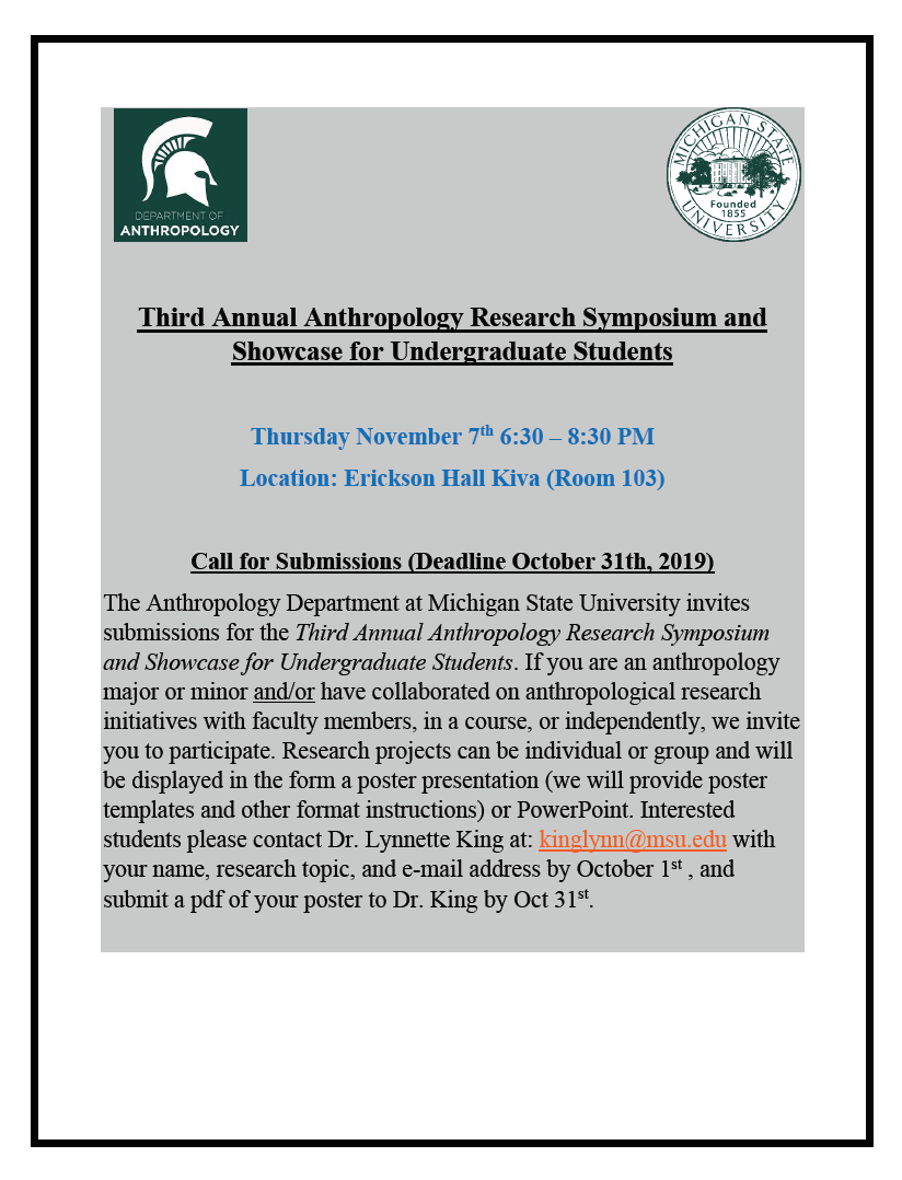 MSU Department of Anthropology Third Annual Anthropology Research Symposium and Showcase for Undergraduate Students