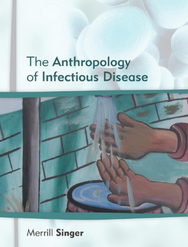 The Anthropology of Infectious Disease book cover