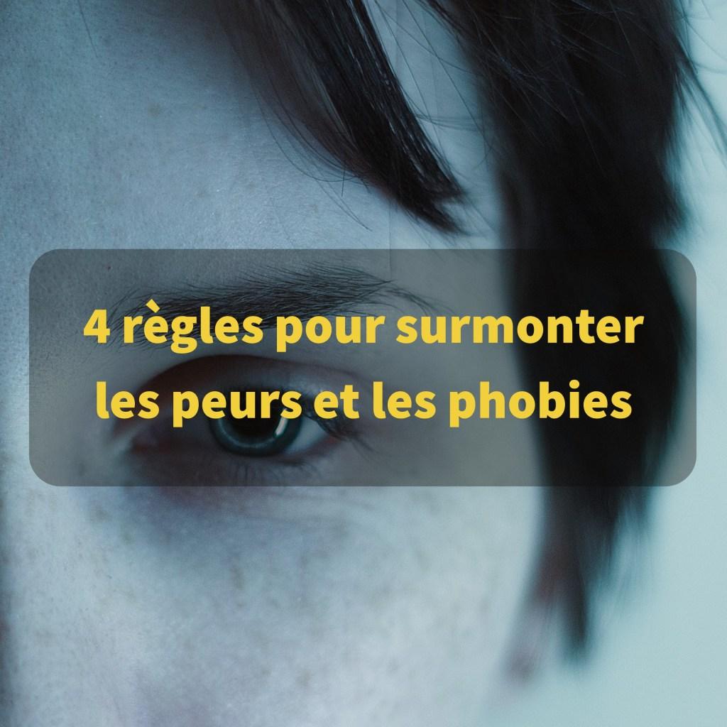 4-regles-pour-surmonter-les-peurs-et-les-phobies