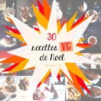 30 RECETTES VÉGANES POUR NOËL & LES FÊTES