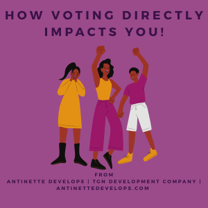 How Voting Directly Impacts You!