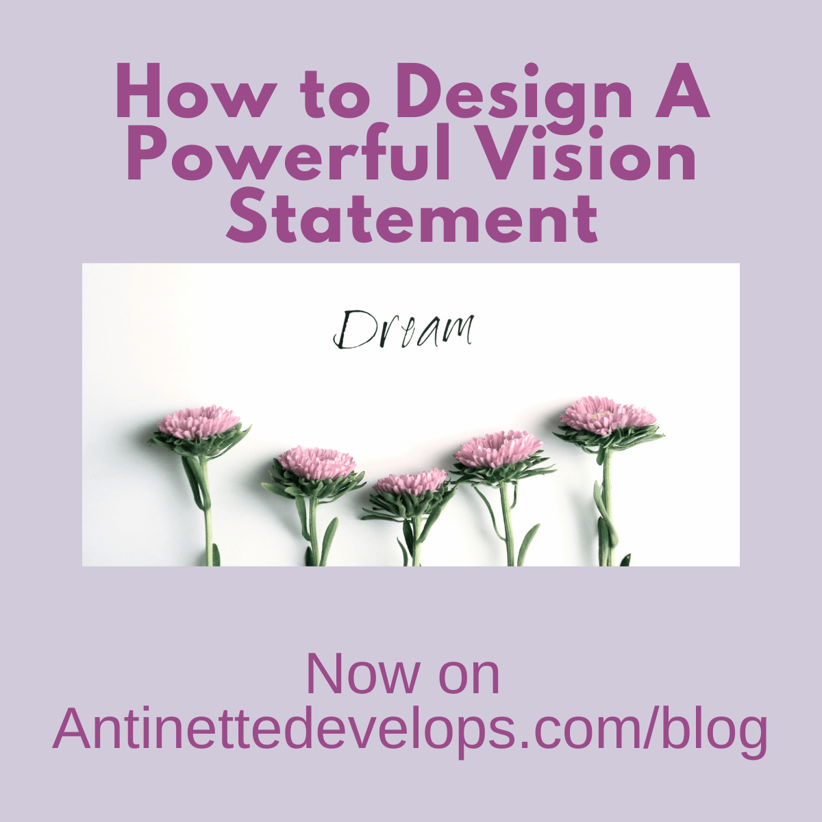 How to Design A Powerful Vision Statement