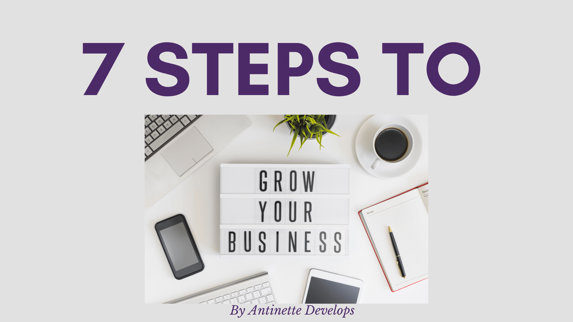 7 Steps to Grow Your Business in 2021