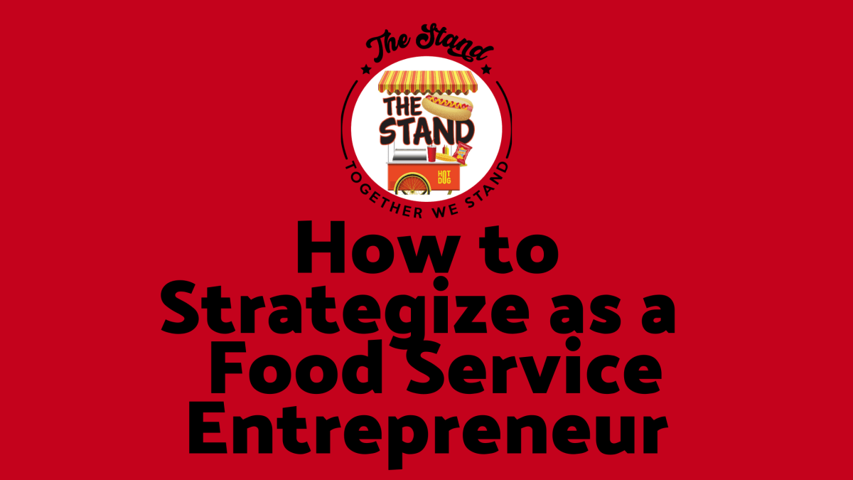 How to Strategize as a Food Service Entrepreneur