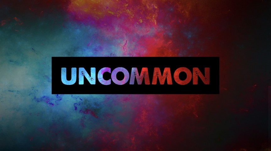 Sermon Series UNCOMMON