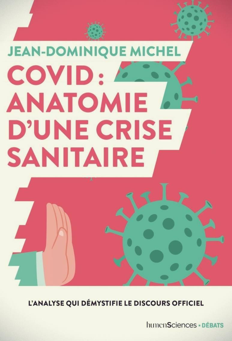 LISEZ-MOI ÇA! • «Covid, anatomie d'une crise sanitaire» par Jean-Dominique Michel