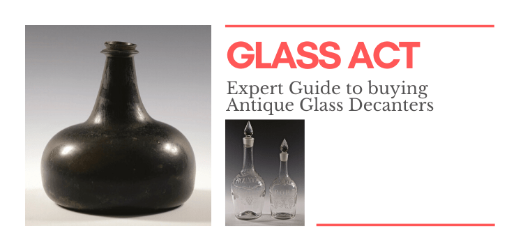 Expert guide to buying antique glass decanters