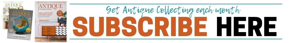 Subscribe to April 2020 issue of Antique Collecting magazine