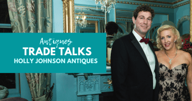 Antiques Trade Talks Holly Johnson Antiques