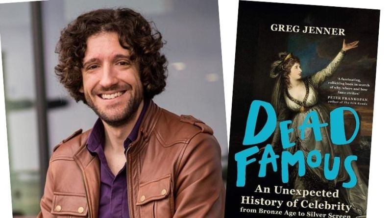 Historian Greg Jenner and his book Dead Famous