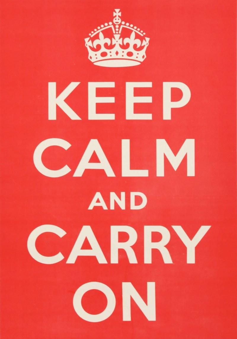 Original World War II Keep Calm and Carry On poster