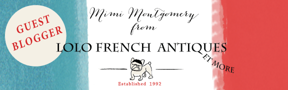The Antiques Diva Guest Blogger Mimi Montgomery from Lolo French Antiques