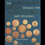 The Herbert Schneider Collection, Volume 2 - English Gold Coins 1603-20th Century
