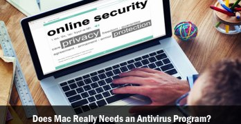Does your Mac Really Needs an Antivirus Program?