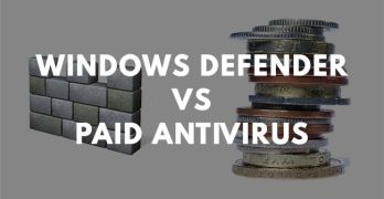 Windows Defender VS. Paid Antivirus