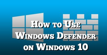Use Windows Defender Effectively on Windows 10