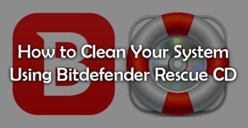 How to Clean Your System Using Bitdefender Rescue CD