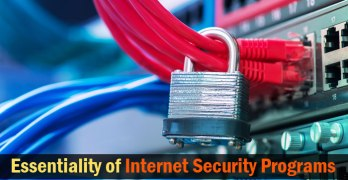 5 Reasons why Internet Security Programs are Essential