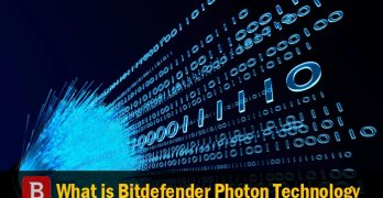 What is Bitdefender Photon Technology? And its Benefits